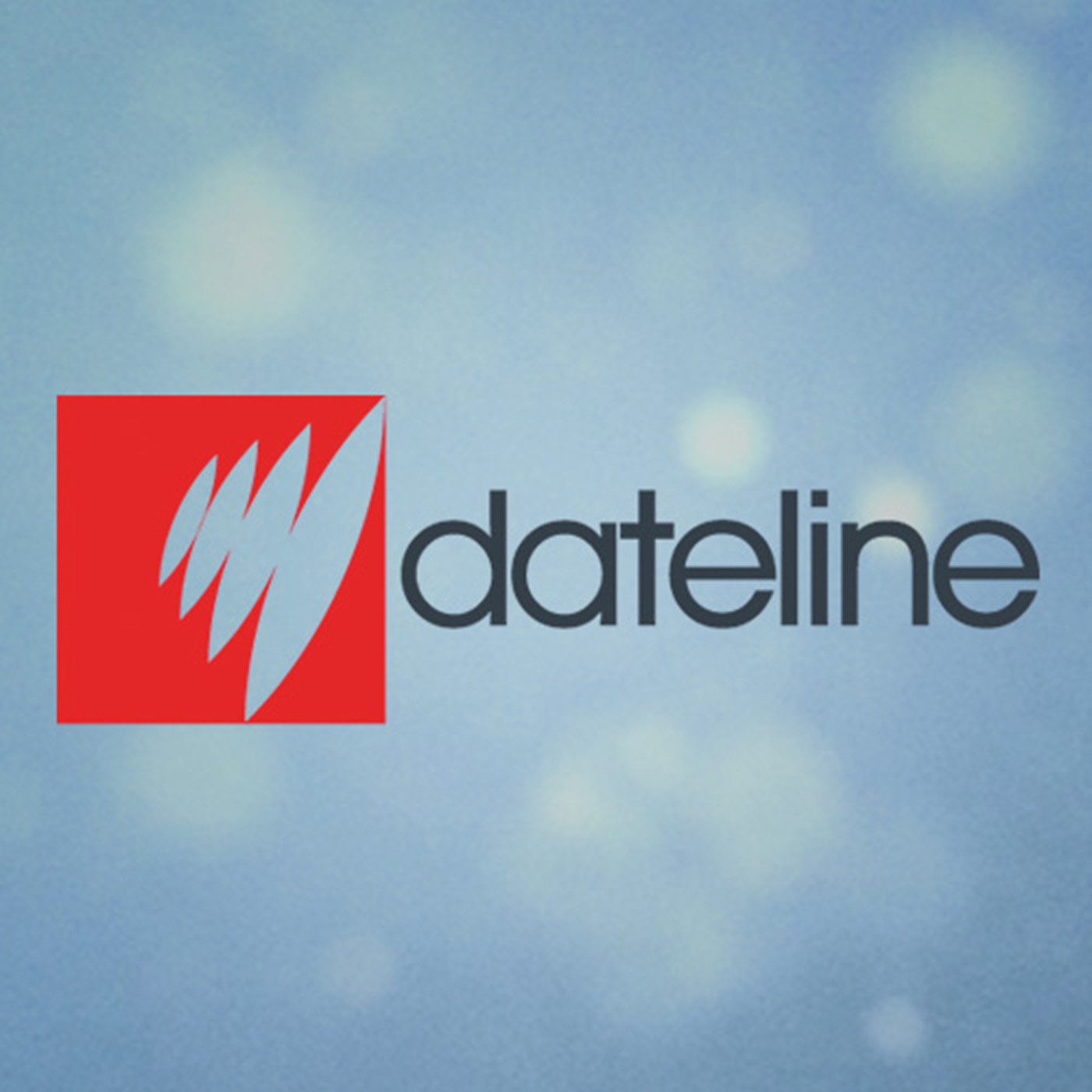 Dateline Podcast