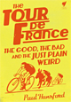 Tour de France - The Good, the Bad and the Just Plain Weird (Book)