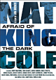 Nat King Cole, Afraid of the Dark - DVD/Blu-ray