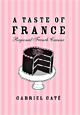 Gabriel Gaté: A Taste of France (Cookbook)