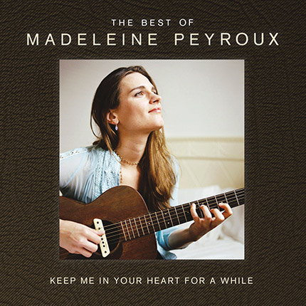 The Best of Madeleine Peyroux, Keep Me in Your Heart for a While - Album (CD/Digital)