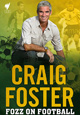 Craig Foster: Fozz on Football (Book)