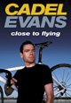 Cadel Evans Close to Flying (Book)