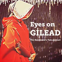 Eyes on Gilead